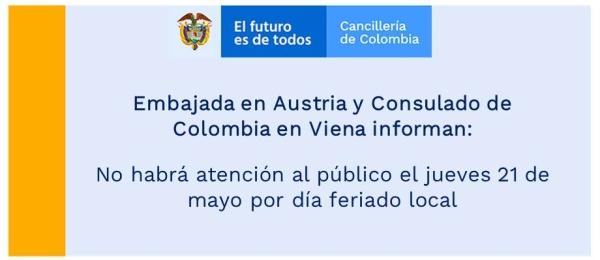 Embajada en Austria y Consulado de Colombia en Viena informan: No habrá atención al público el jueves 21 de mayo por día feriado local
